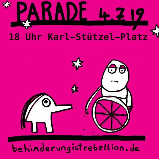"""Plakat zur Parade """"Behinderung ist Rebellion"""" am 4.7.19"""