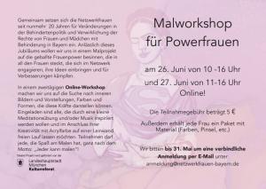 Flyer des Malwochenende am 26. und 27.6.21 online. Anmeldung bis 31.5.21 über die Mailadresse: anmeldung@netzwerkfrauen-bayern.de